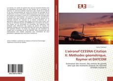 Couverture de L'aéronef CESSNA Citation X: Méthodes géométrique, Raymer et DATCOM