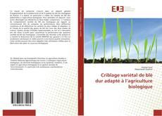 Copertina di Criblage variétal de blé dur adapté à l'agriculture biologique