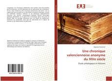Bookcover of Une chronique valenciennoise anonyme du XIVe siècle