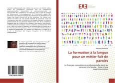 Bookcover of La formation à la langue pour un métier fait de paroles