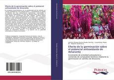 Buchcover von Efecto de la germinación sobre el potencial antioxidante de Amaranto