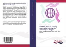 Couverture de Responsabilidad social y prevención integral del consumo de drogas