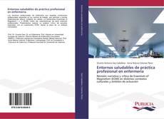 Bookcover of Entornos saludables de práctica profesional en enfermería