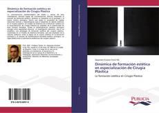 Portada del libro de Dinámica de formación estética en especialización de Cirugía Plástica
