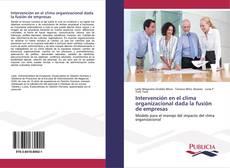 Portada del libro de Intervención en el clima organizacional dada la fusión de empresas