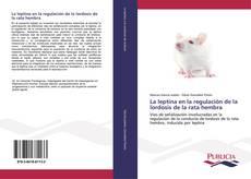 La leptina en la regulación de la lordosis de la rata hembra kitap kapağı