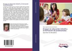 Portada del libro de El jugar en educación infantil y la formación de profesionales