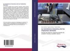 Bookcover of La resistencia mecánica de los implantes dentales