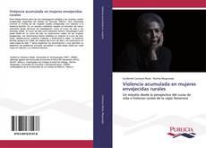 Violencia acumulada en mujeres envejecidas rurales kitap kapağı