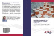Bookcover of Orden espontáneo y caos determinista en modelos biológicos