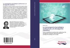 Buchcover von La convergencia tecnológica audiovisual y la divulgación científica