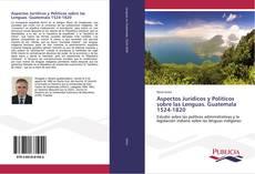 Portada del libro de Aspectos Jurídicos y Políticos sobre las Lenguas. Guatemala 1524-1820