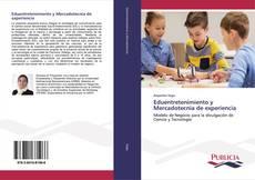 Bookcover of Eduentretenimiento y Mercadotecnia de experiencia