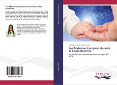 Bookcover of Las Matronas Europeas durante la Edad Moderna