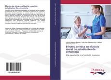 Portada del libro de Efectos de ética en el juicio moral de estudiantes de enfermería