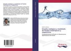 Portada del libro de Estudio reológico y modelado de fluidos tixotrópicos y reopécticos