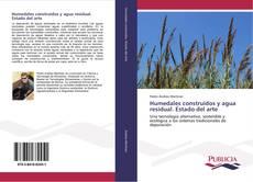Bookcover of Humedales construidos y agua residual. Estado del arte