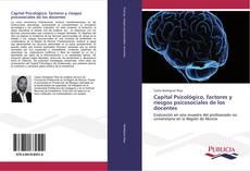 Bookcover of Capital Psicológico, factores y riesgos psicosociales de los docentes