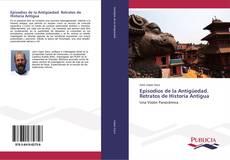 Bookcover of Episodios de la Antigüedad. Retratos de Historia Antigua
