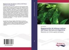 Buchcover von Regeneración de leñosas nativas del Chaco Serrano en Argentina
