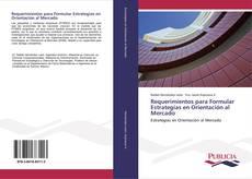 Buchcover von Requerimientos para Formular Estrategias en Orientación al Mercado
