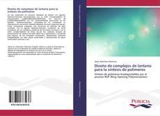 Portada del libro de Diseño de complejos de lantano para la síntesis de polímeros