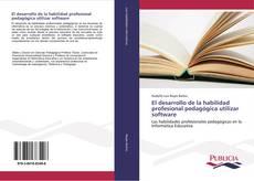 Portada del libro de El desarrollo de la habilidad profesional pedagógica utilizar software