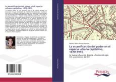 Borítókép a  La escenificación del poder en el espacio urbano capitalino, 1870-1910 - hoz