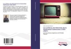 Buchcover von Las políticas de televisión de la Generalitat Valenciana (1995-2007)