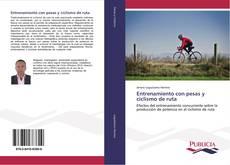 Bookcover of Entrenamiento con pesas y ciclismo de ruta