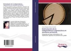 Copertina di Estimulación de la independencia cognoscitiva en escolares primarios