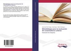 Couverture de Metodología para la evaluación de cosechadoras cañeras