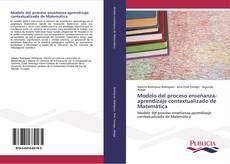 Portada del libro de Modelo del proceso enseñanza-aprendizaje contextualizado de Matemática