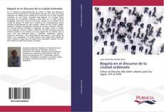 Capa do livro de Bogotá en el discurso de la ciudad ordenada