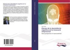 Bookcover of Efectes de la desinhibició cognitiva en la innovació empresarial