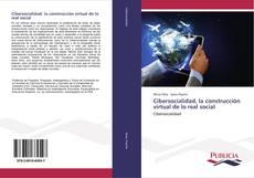 Bookcover of Cibersocialidad, la construcción virtual de lo real social