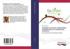 Portada del libro de Ecología y ciencias ambientales: Introducción a la modelación dinámica