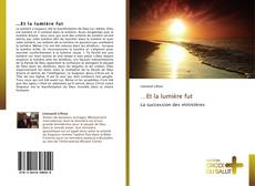 Bookcover of …Et la lumière fut