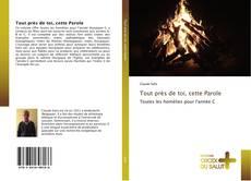 Bookcover of Tout près de toi, cette Parole