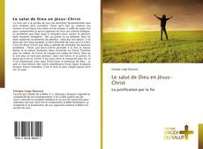 Bookcover of Le salut de Dieu en Jésus-Christ