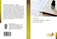 Bookcover of 100  Écrits Inspirés - Tome 1