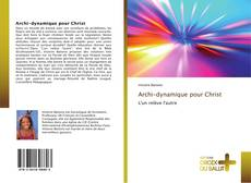 Portada del libro de Archi-dynamique pour Christ