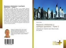 Portada del libro de Réponses chrétiennes à quelques questions - Tome 3