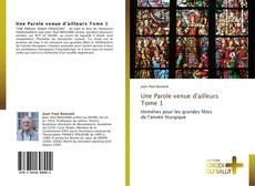 Portada del libro de Une Parole venue d'ailleurs   Tome 1