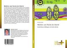 Méditer une Parole de liberté kitap kapağı