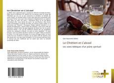 Bookcover of Le Chrétien et L'alcool
