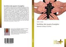 Bookcover of Synthèse des quatre Evangiles