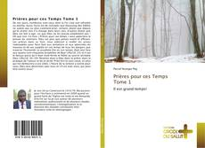 Bookcover of Prières pour ces Temps Tome 1