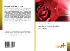 Bookcover of Histoire d'une vie en rêve