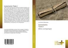 Couverture de Iconoclastes Tome I